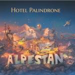 Hotel Palindrone: ALPESTAN (2020)
